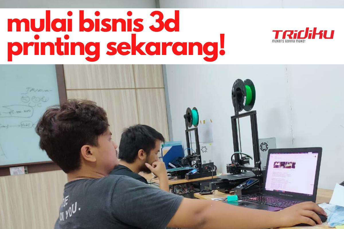 Menghasilkan Uang Dengan Bisnis Jasa 3D Printing