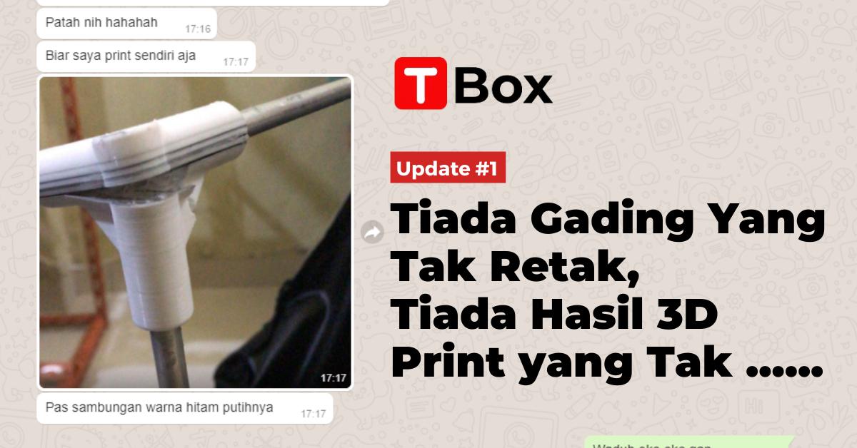 TBox Update #1: Tiada Gading yang Tak Retak…