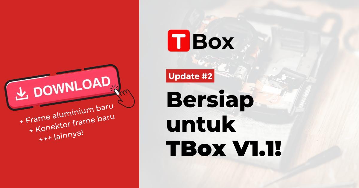 TBox Update #2: Bersiap untuk Update TBox V1.1!